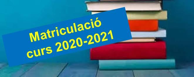 Matriculació curs 2020-2021